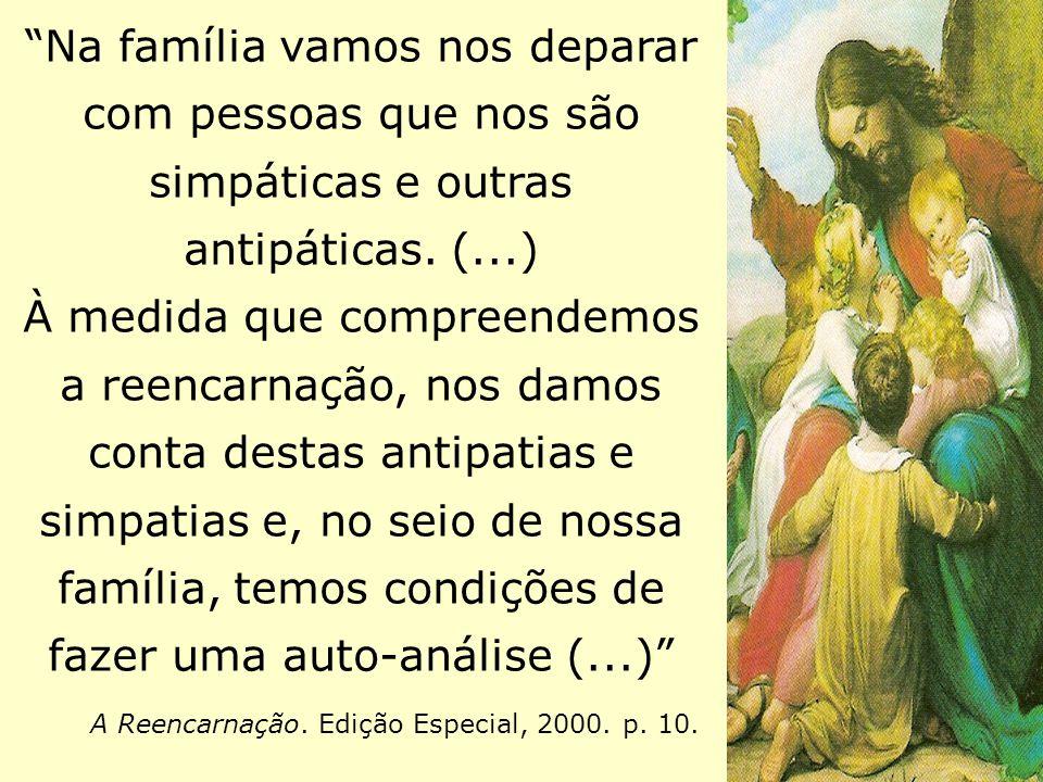 A família, todavia, para lograr a finalidade a que se destina, deve começar desde os primeiros arroubos da busca afetiva, (...).