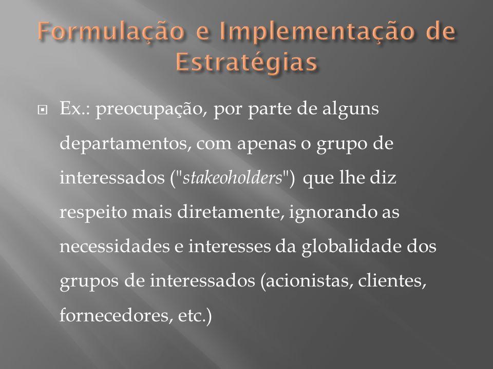  Ex.: preocupação, por parte de alguns departamentos, com apenas o grupo de interessados (
