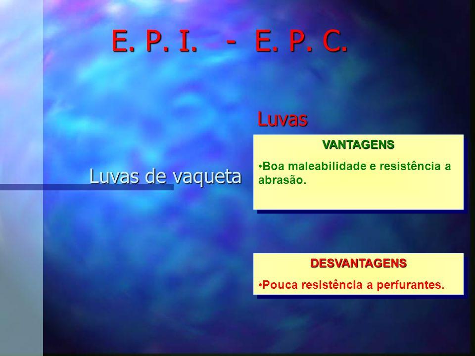 E. P. I. - E. P. C. Luvas Luvas de PVC, látex, nitrilica e neoprene VANTAGENS Impermeáveis; Resistência a produto químico.VANTAGENS Impermeáveis; Resi