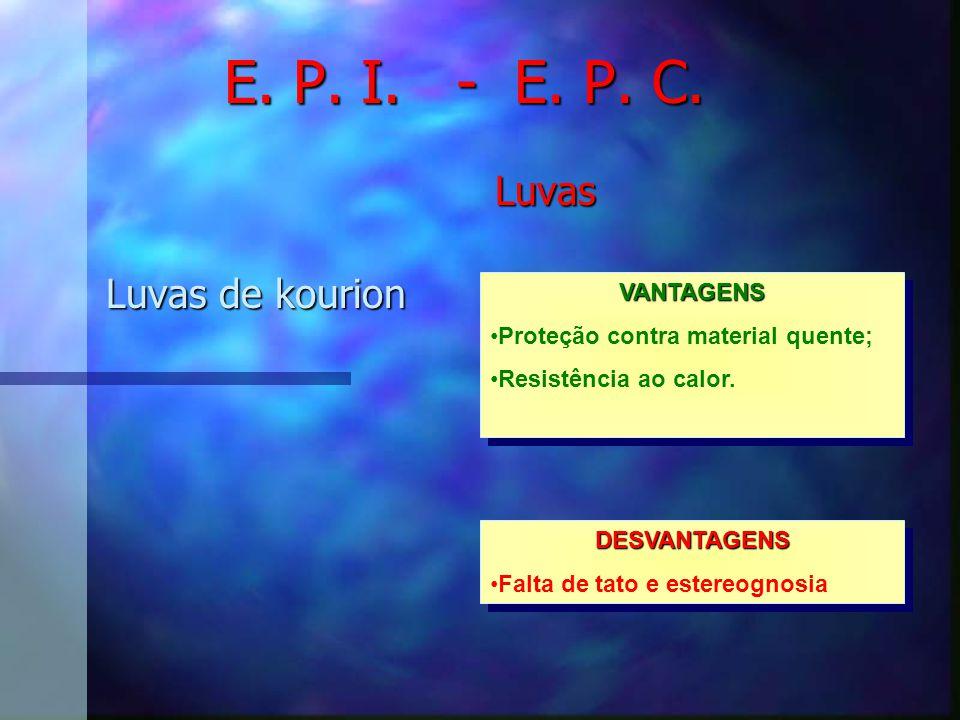 E. P. I. - E. P. C. Luvas Luvas de raspas VANTAGENS Proteção contra abrasivos; Resistência contra impactos ; Resistência contra cortes.VANTAGENS Prote