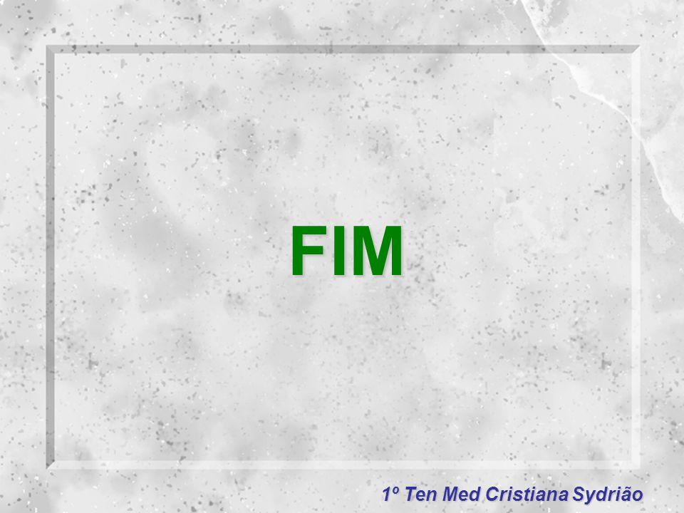 1º Ten Med Cristiana Sydrião FIM