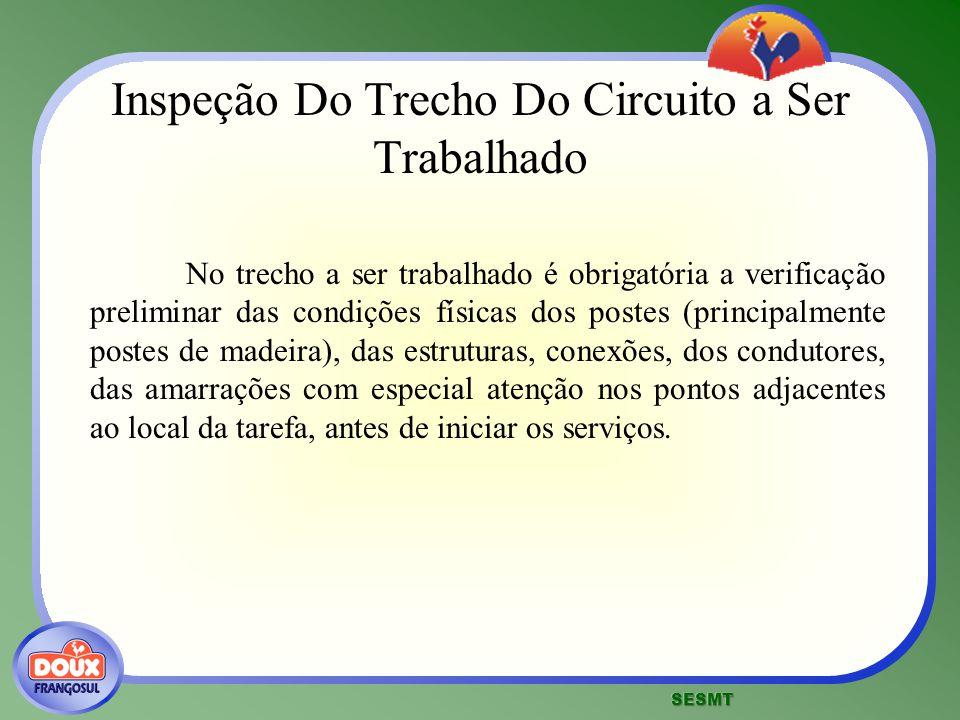 Inspeção Do Trecho Do Circuito a Ser Trabalhado No trecho a ser trabalhado é obrigatória a verificação preliminar das condições físicas dos postes (pr