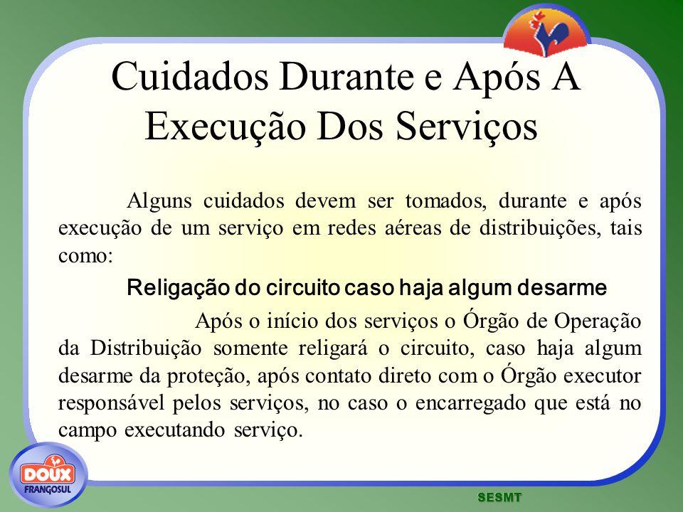 Cuidados Durante e Após A Execução Dos Serviços Alguns cuidados devem ser tomados, durante e após execução de um serviço em redes aéreas de distribuiç