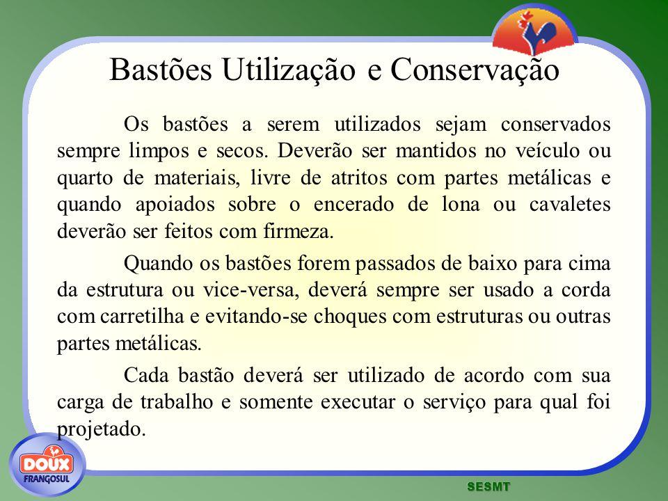 Bastões Utilização e Conservação Os bastões a serem utilizados sejam conservados sempre limpos e secos. Deverão ser mantidos no veículo ou quarto de m