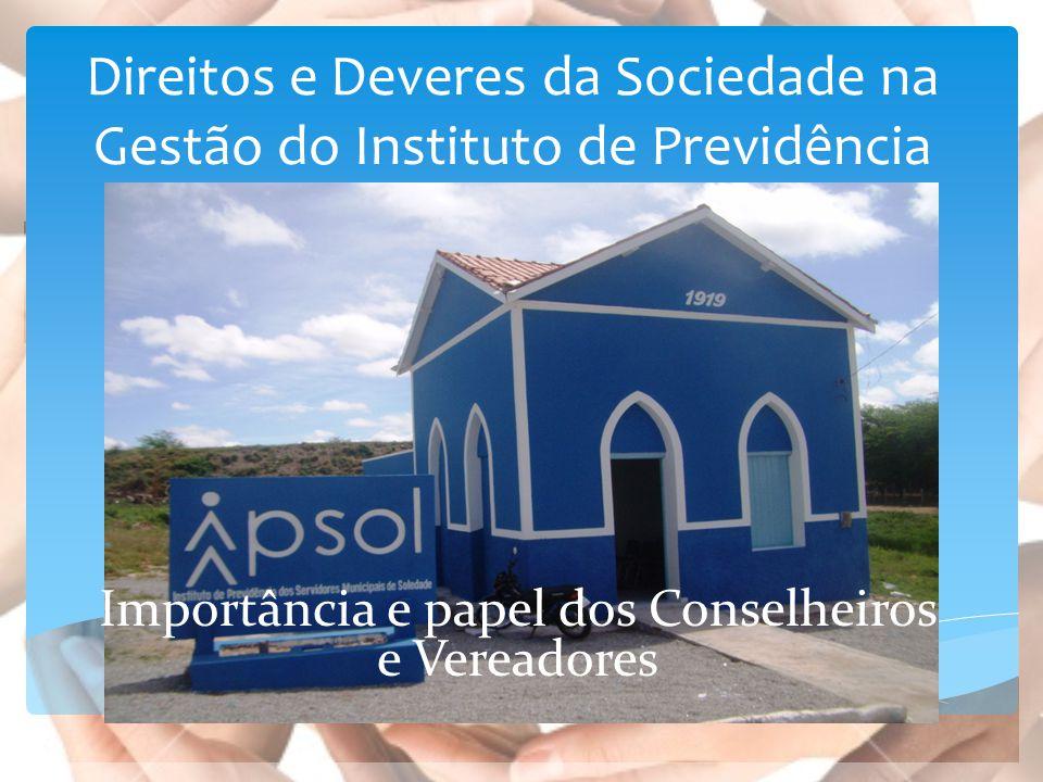 Direitos e Deveres da Sociedade na Gestão do Instituto de Previdência Importância e papel dos Conselheiros e Vereadores