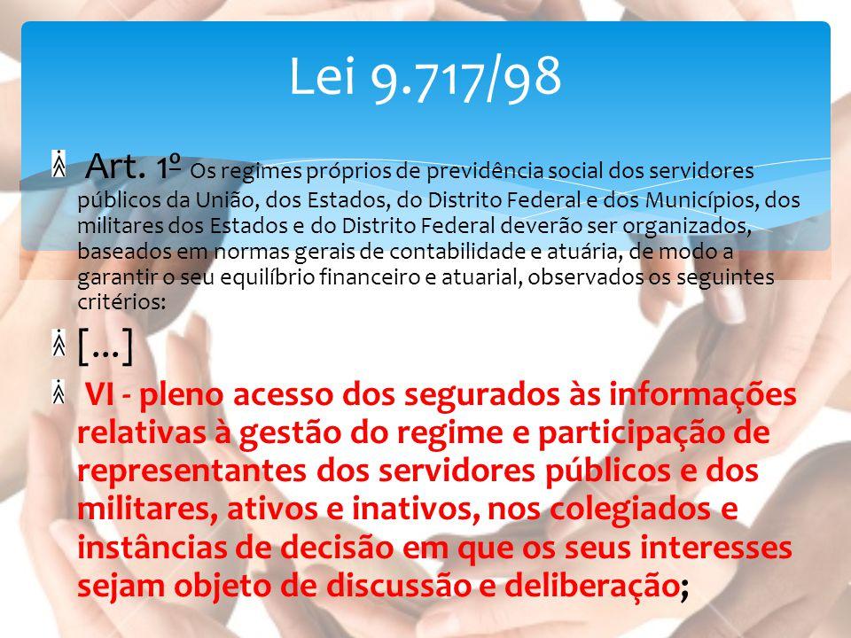Art. 1º Os regimes próprios de previdência social dos servidores públicos da União, dos Estados, do Distrito Federal e dos Municípios, dos militares d