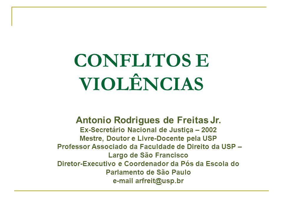 CONFLITOS E VIOLÊNCIAS Antonio Rodrigues de Freitas Jr.