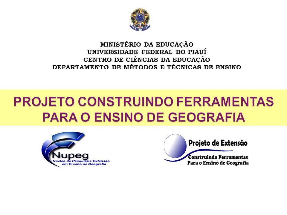 MINISTÉRIO DA EDUCAÇÃO UNIVERSIDADE FEDERAL DO PIAUÍ CENTRO DE CIÊNCIAS DA EDUCAÇÃO DEPARTAMENTO DE MÉTODOS E TÉCNICAS DE ENSINO