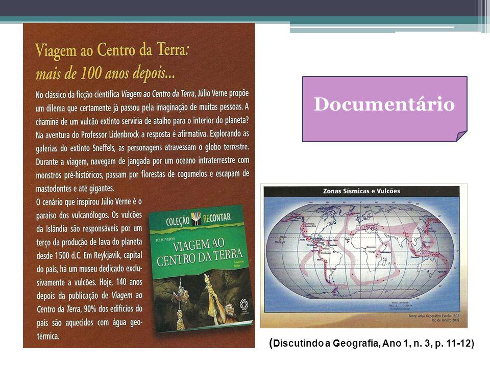 Documentário ( Discutindo a Geografia, Ano 1, n. 3, p. 11-12)