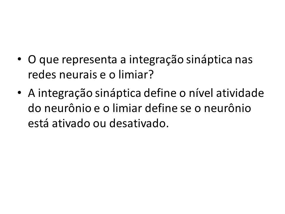 A integração sináptica define o nível atividade do neurônio e o limiar define se o neurônio está ativado ou desativado.