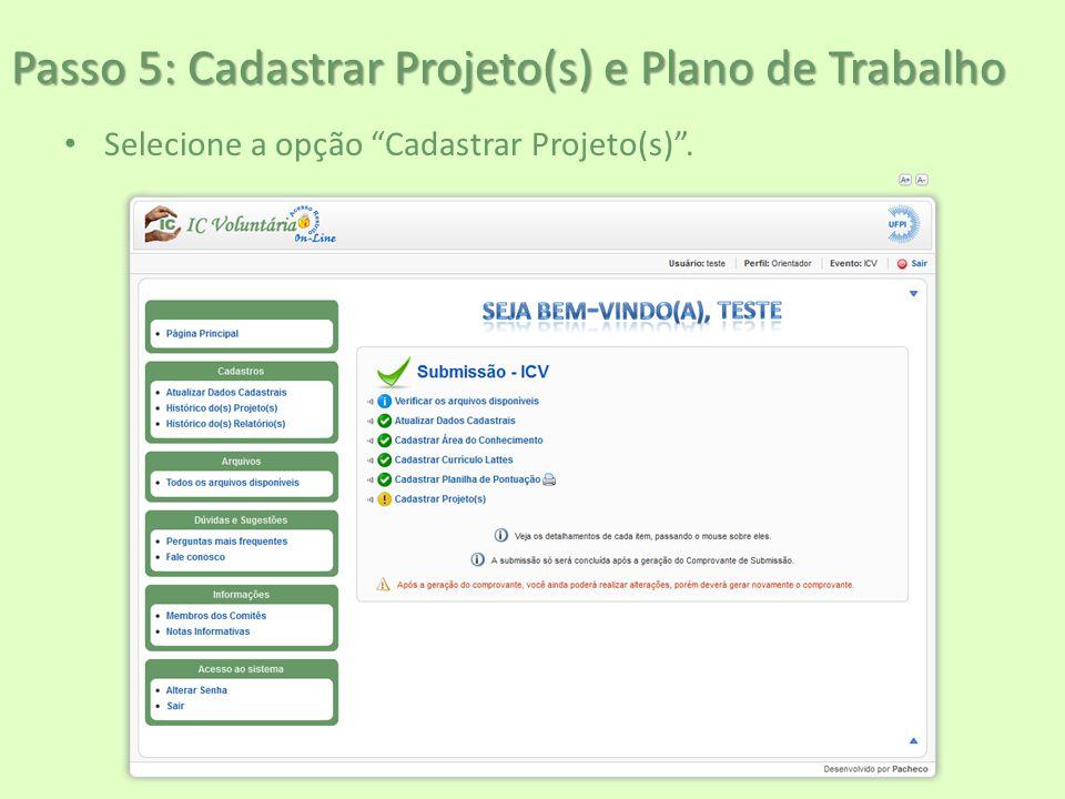 """Passo 5: Cadastrar Projeto(s) e Plano de Trabalho Selecione a opção """"Cadastrar Projeto(s)""""."""
