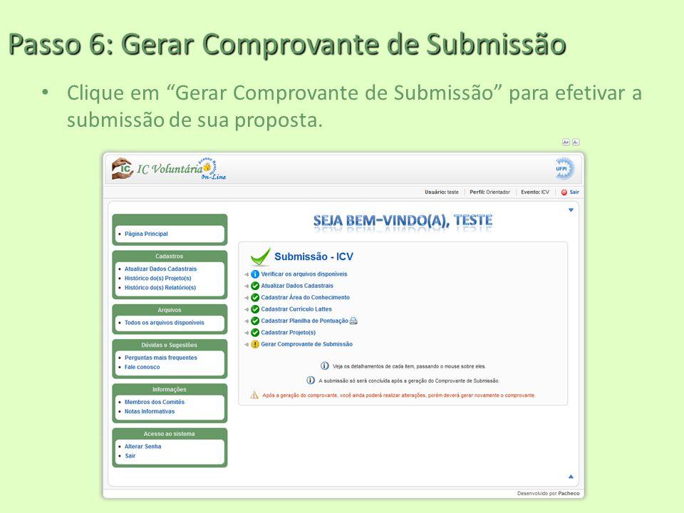"""Passo 6: Gerar Comprovante de Submissão Clique em """"Gerar Comprovante de Submissão"""" para efetivar a submissão de sua proposta."""