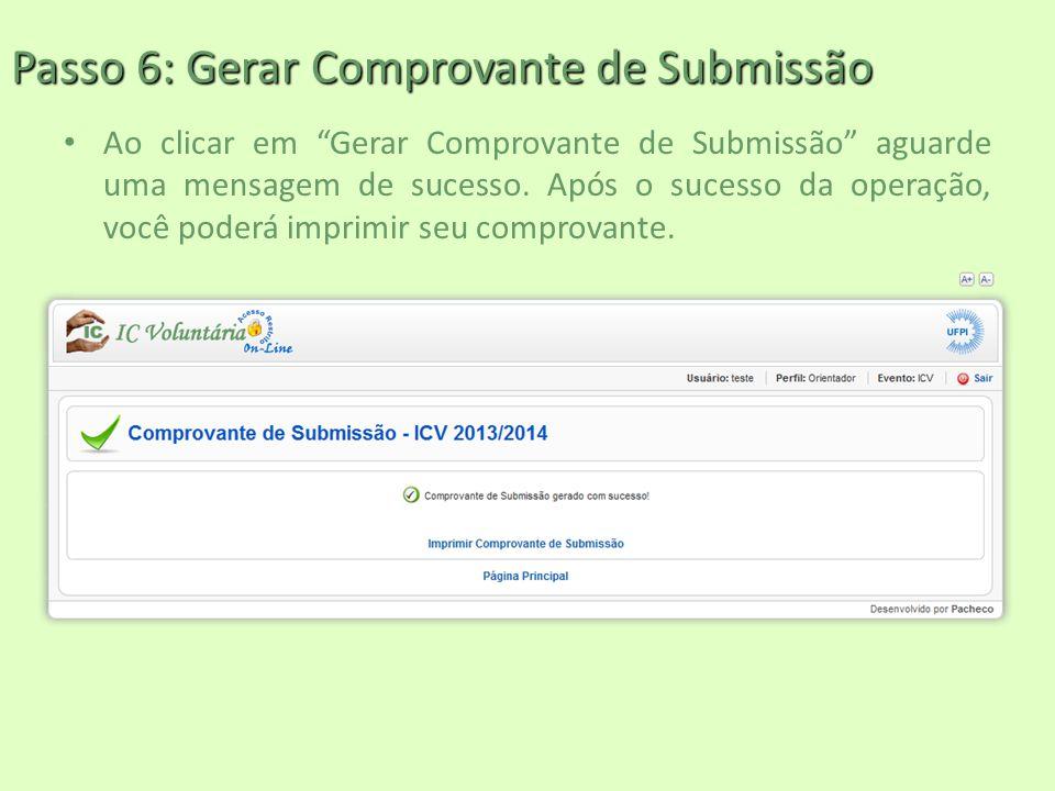 """Passo 6: Gerar Comprovante de Submissão Ao clicar em """"Gerar Comprovante de Submissão"""" aguarde uma mensagem de sucesso. Após o sucesso da operação, voc"""