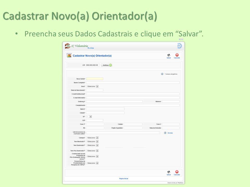 """Cadastrar Novo(a) Orientador(a) Preencha seus Dados Cadastrais e clique em """"Salvar""""."""