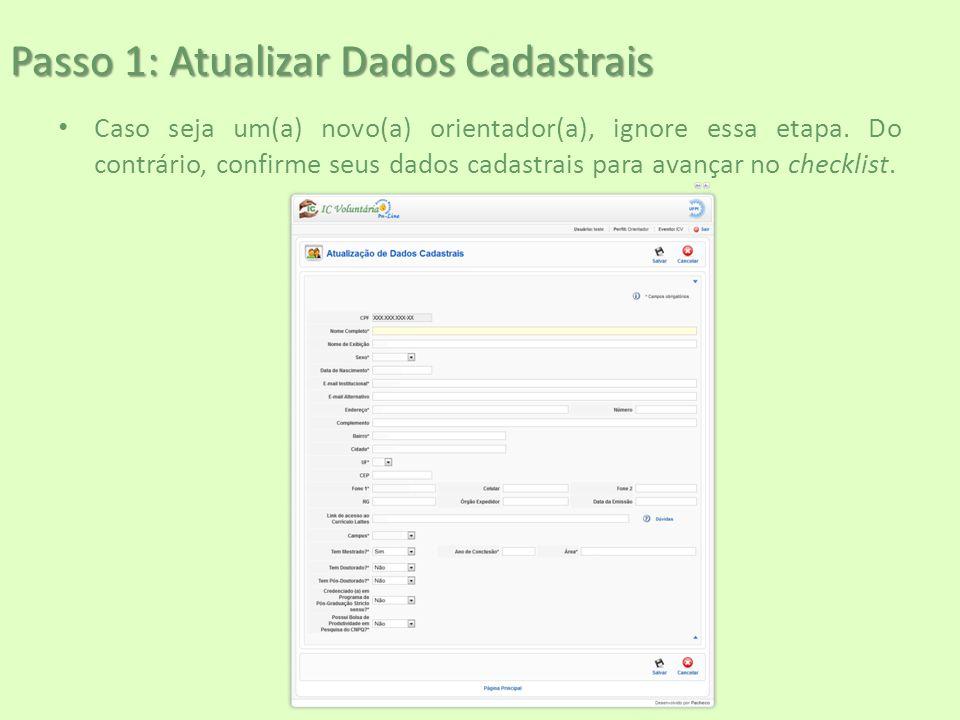 Passo 1: Atualizar Dados Cadastrais Caso seja um(a) novo(a) orientador(a), ignore essa etapa. Do contrário, confirme seus dados cadastrais para avança