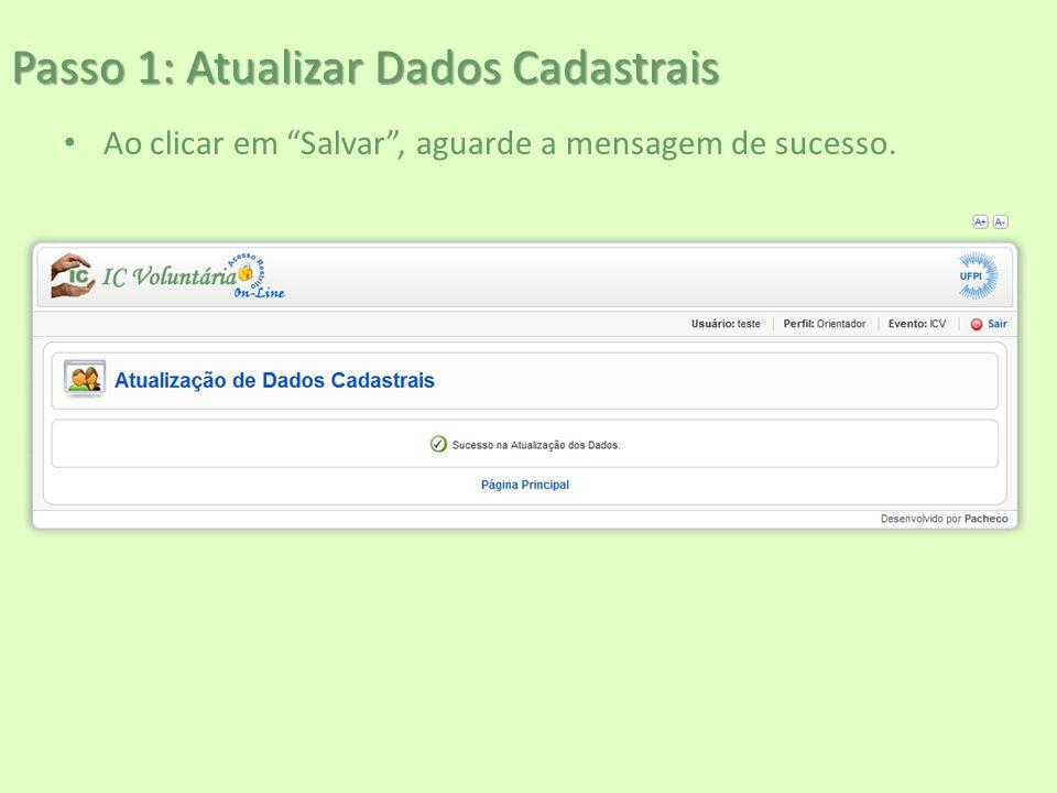 """Passo 1: Atualizar Dados Cadastrais Ao clicar em """"Salvar"""", aguarde a mensagem de sucesso."""