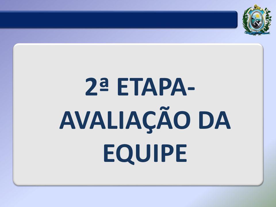 2ª ETAPA- AVALIAÇÃO DA EQUIPE
