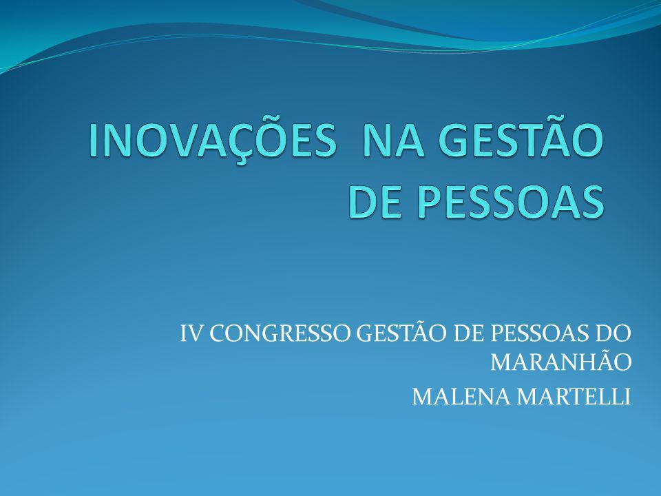IV CONGRESSO GESTÃO DE PESSOAS DO MARANHÃO MALENA MARTELLI