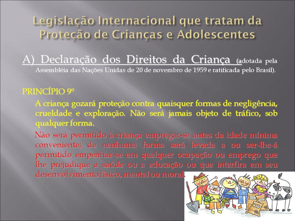B) Convenção sobre os B) Convenção sobre os Direitos da Criança (Adotada pela Resolução n.º L.