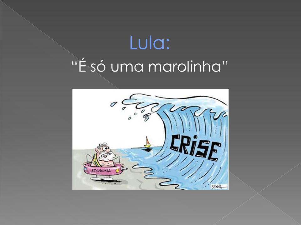 """Lula: """"É só uma marolinha"""""""