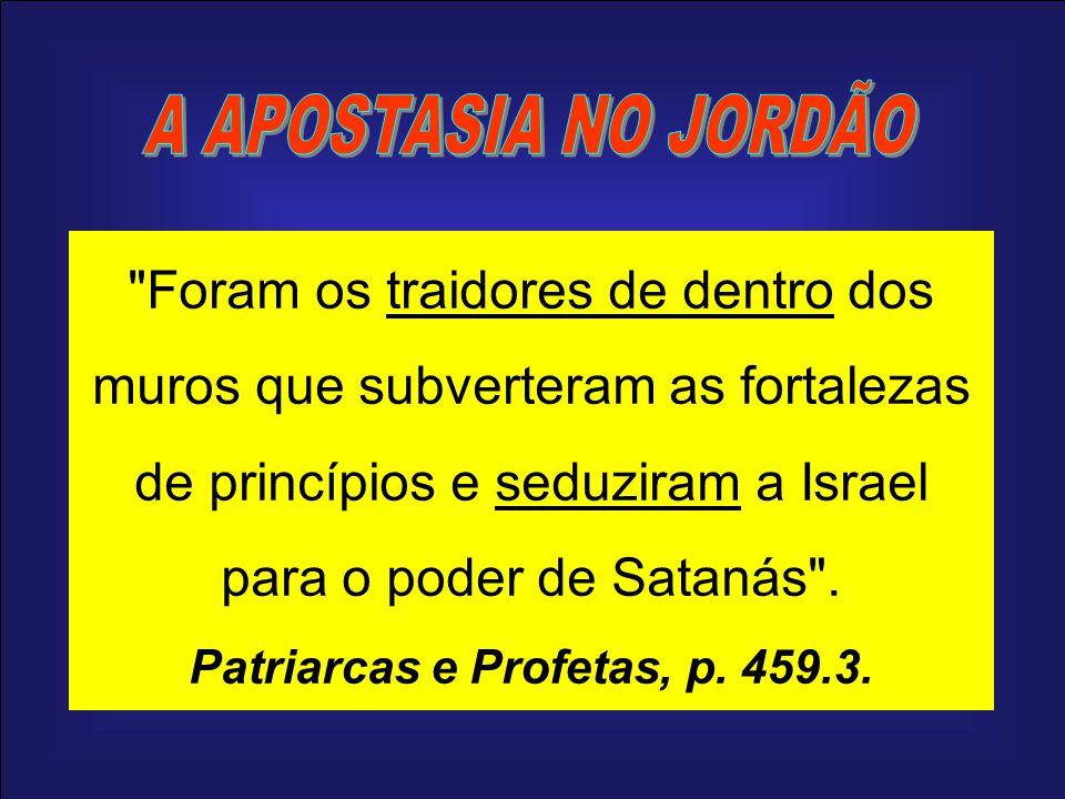 Foram os traidores de dentro dos muros que subverteram as fortalezas de princípios e seduziram a Israel para o poder de Satanás .