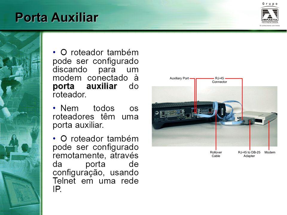 Porta Auxiliar porta auxiliar O roteador também pode ser configurado discando para um modem conectado à porta auxiliar do roteador. Nem todos os rotea