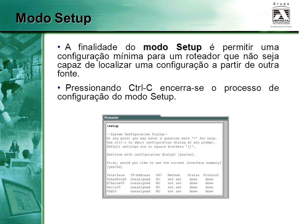 Modo Setup modo Setup A finalidade do modo Setup é permitir uma configuração mínima para um roteador que não seja capaz de localizar uma configuração