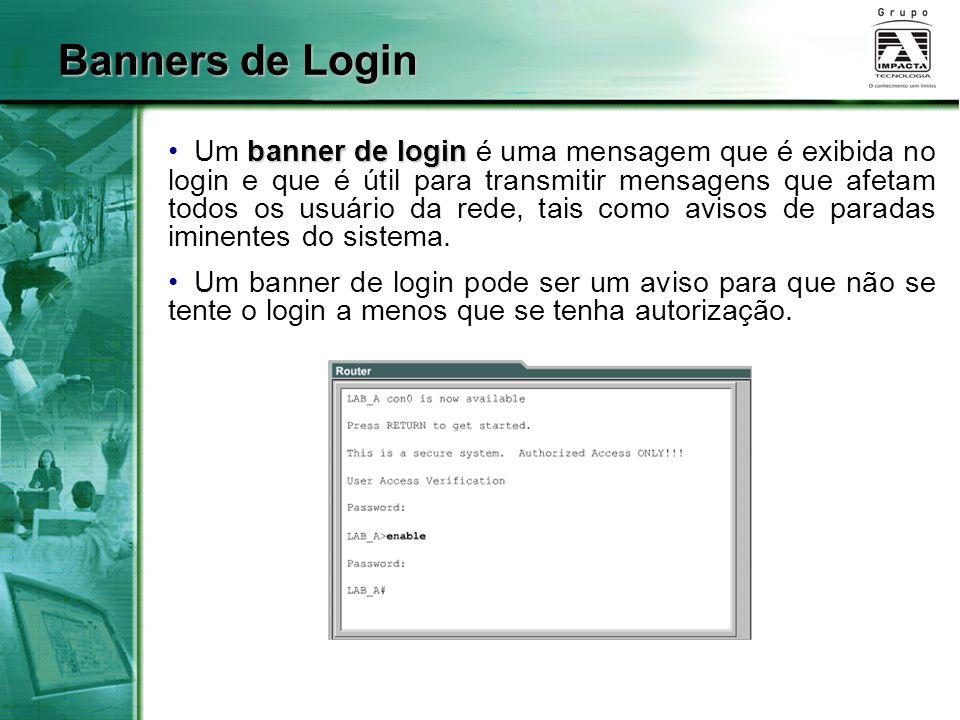 Banners de Login banner de login Um banner de login é uma mensagem que é exibida no login e que é útil para transmitir mensagens que afetam todos os u