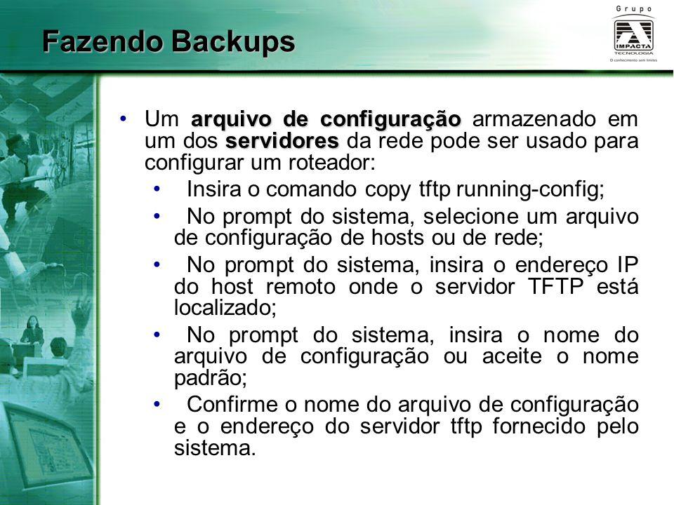 Fazendo Backups arquivo de configuração servidoresUm arquivo de configuração armazenado em um dos servidores da rede pode ser usado para configurar um