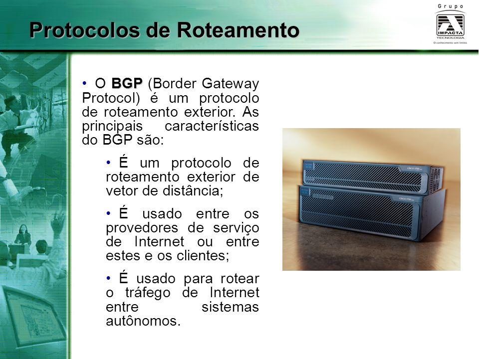 BGP O BGP (Border Gateway Protocol) é um protocolo de roteamento exterior. As principais características do BGP são: É um protocolo de roteamento exte
