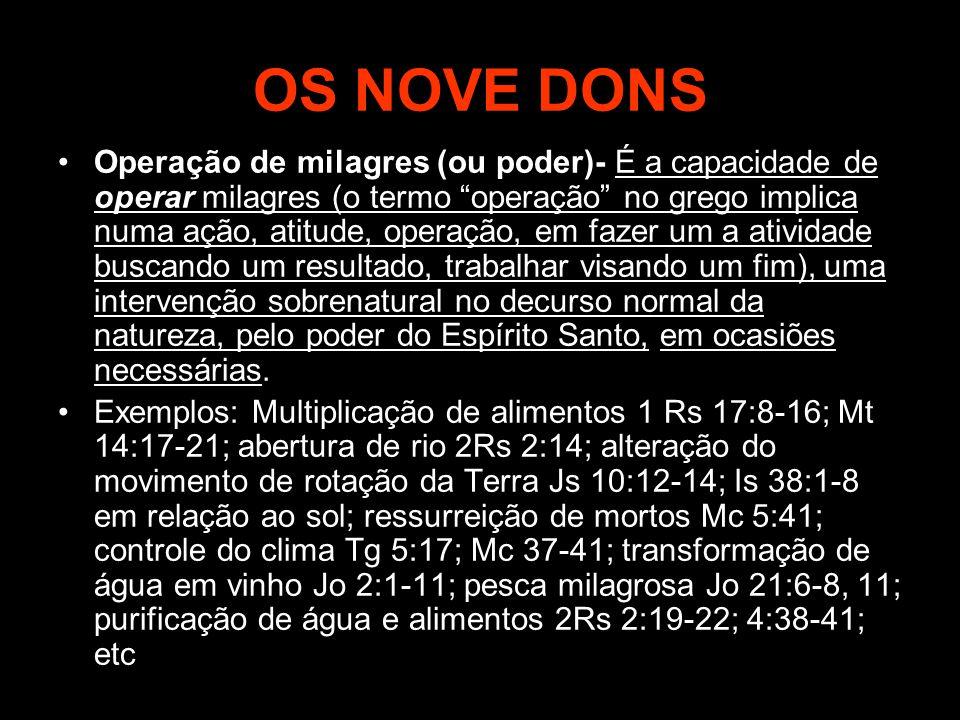 """OS NOVE DONS Operação de milagres (ou poder)- É a capacidade de operar milagres (o termo """"operação"""" no grego implica numa ação, atitude, operação, em"""