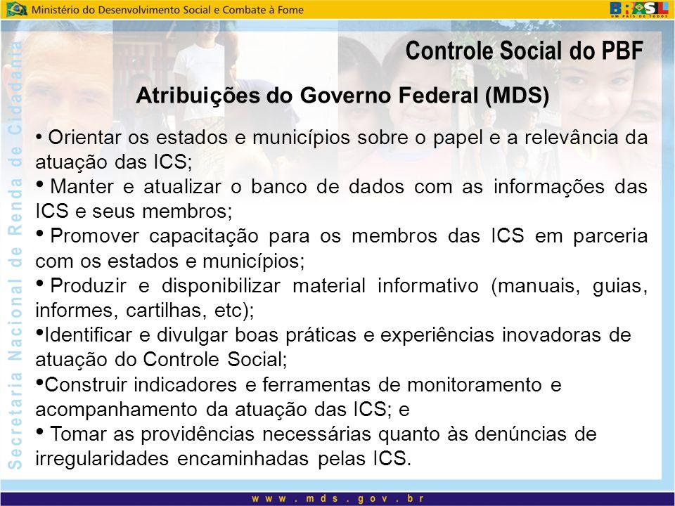 Orientar os estados e municípios sobre o papel e a relevância da atuação das ICS; Manter e atualizar o banco de dados com as informações das ICS e seu