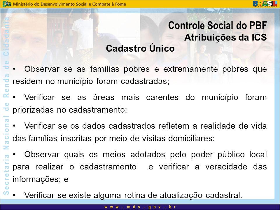 Observar se as famílias pobres e extremamente pobres que residem no município foram cadastradas; Verificar se as áreas mais carentes do município fora