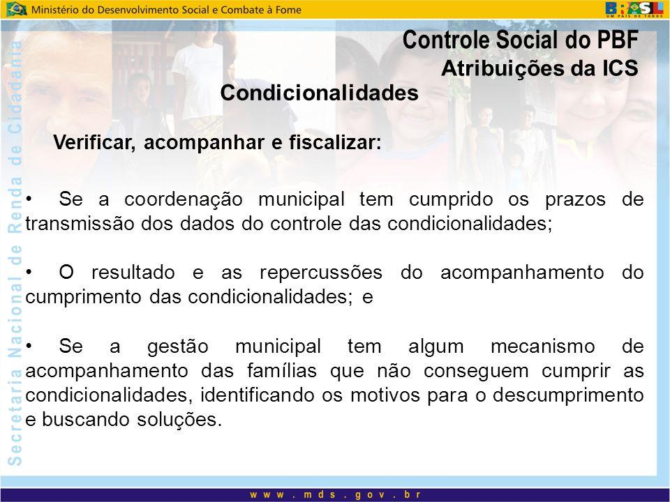 Verificar, acompanhar e fiscalizar: Se a coordenação municipal tem cumprido os prazos de transmissão dos dados do controle das condicionalidades; O re