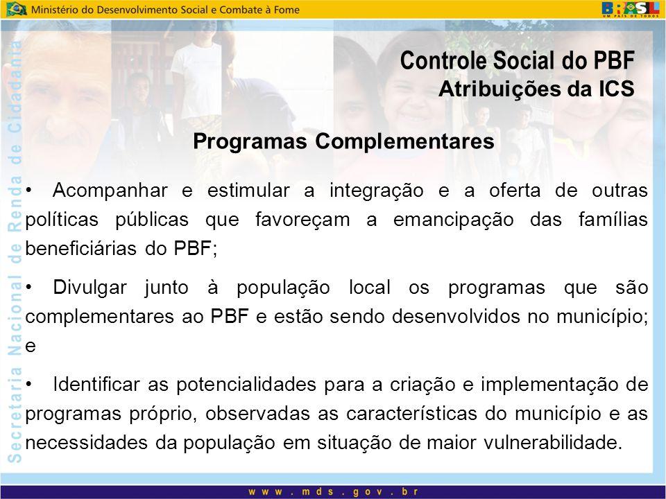 Acompanhar e estimular a integração e a oferta de outras políticas públicas que favoreçam a emancipação das famílias beneficiárias do PBF; Divulgar ju