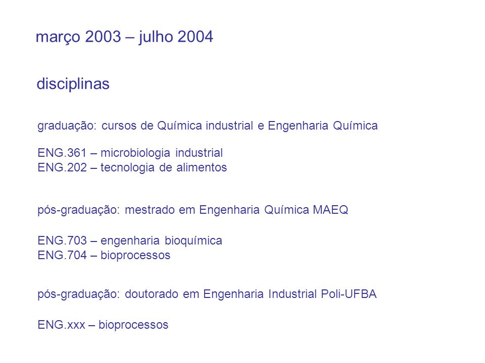 março 2003 – julho 2004 orientação finalizada Orlando Ernesto Jorquera Cortés, M.Prof.