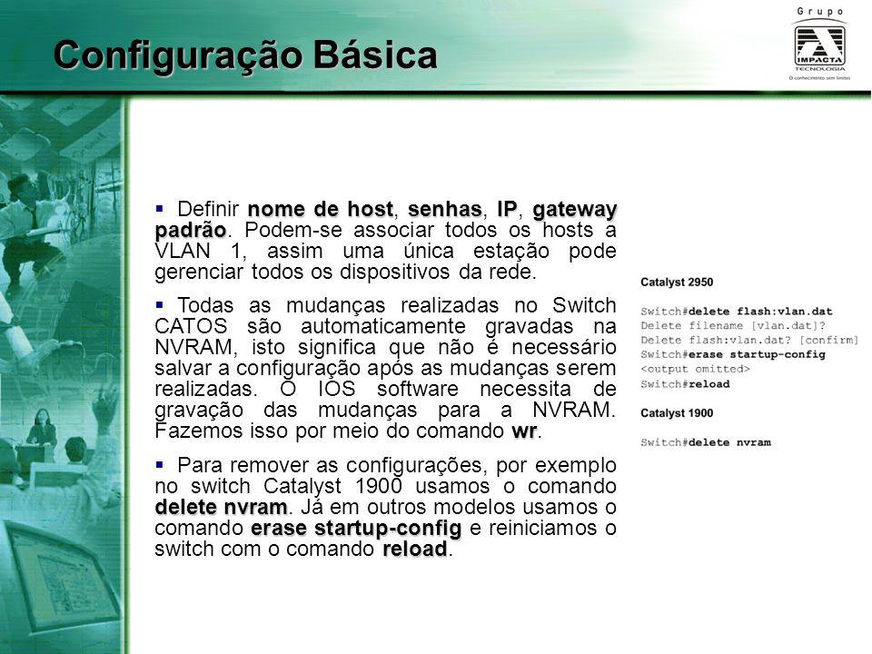 nome de hostsenhasIPgateway padrão  Definir nome de host, senhas, IP, gateway padrão.