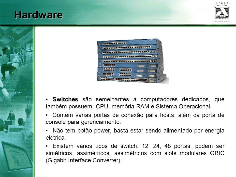 SwitchesSwitches são semelhantes a computadores dedicados, que também possuem: CPU, memória RAM e Sistema Operacional.