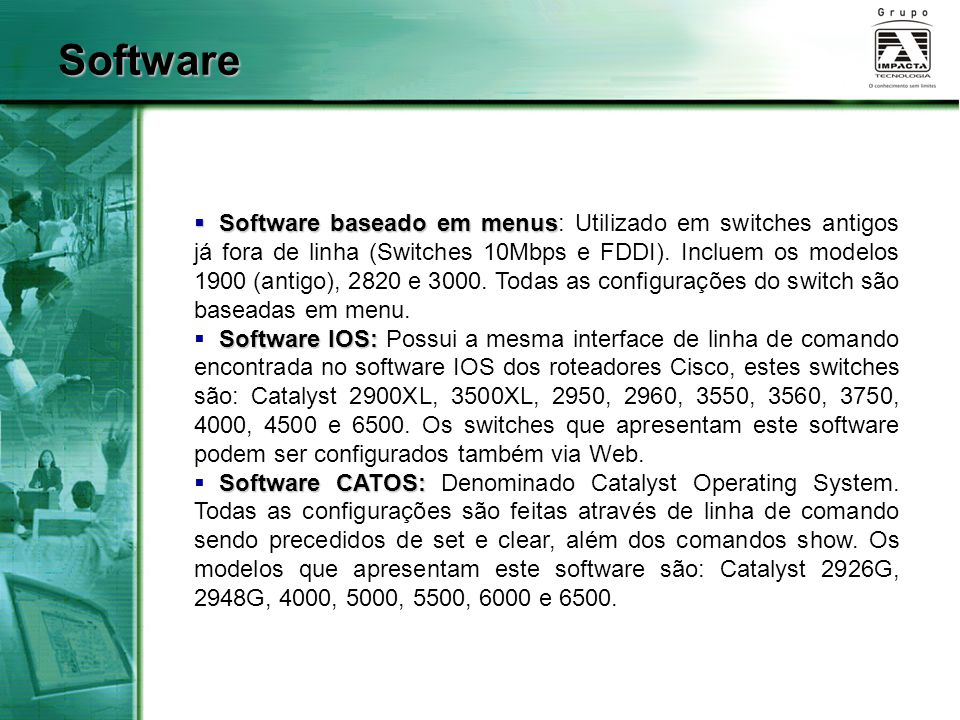  Software baseado em menus  Software baseado em menus: Utilizado em switches antigos já fora de linha (Switches 10Mbps e FDDI).