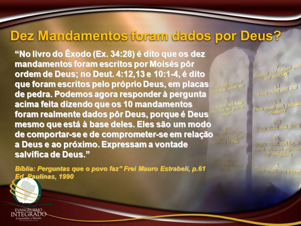 """Dez Mandamentos foram dados por Deus? """"No livro do Êxodo (Ex. 34:28) é dito que os dez mandamentos foram escritos por Moisés pôr ordem de Deus; no Deu"""