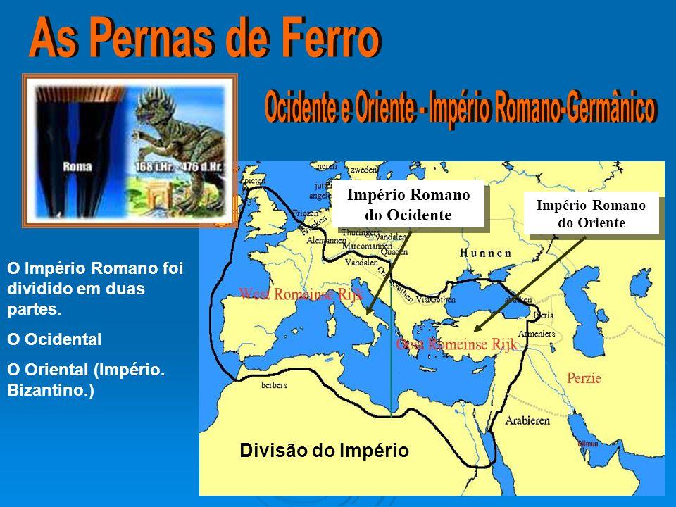 O Império Romano foi dividido em duas partes. O Ocidental O Oriental (Império. Bizantino.) Divisão do Império Império Romano do Ocidente Império Roman