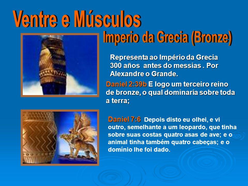Representa ao Império da Grecia 300 años antes do messias.