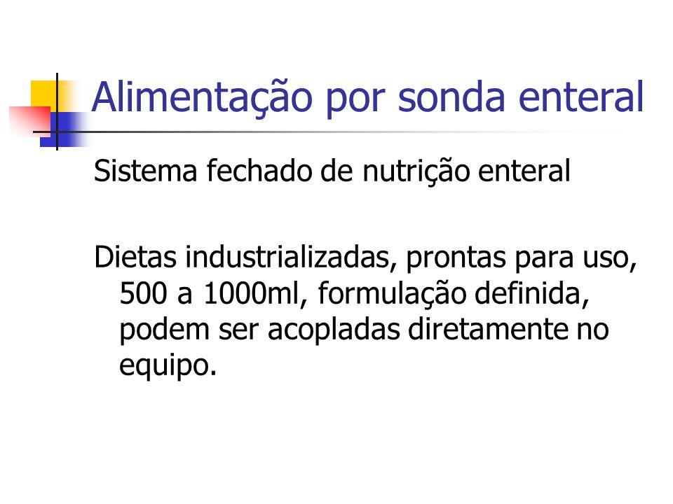 Alimentação por sonda enteral Sistema fechado de nutrição enteral Dietas industrializadas, prontas para uso, 500 a 1000ml, formulação definida, podem