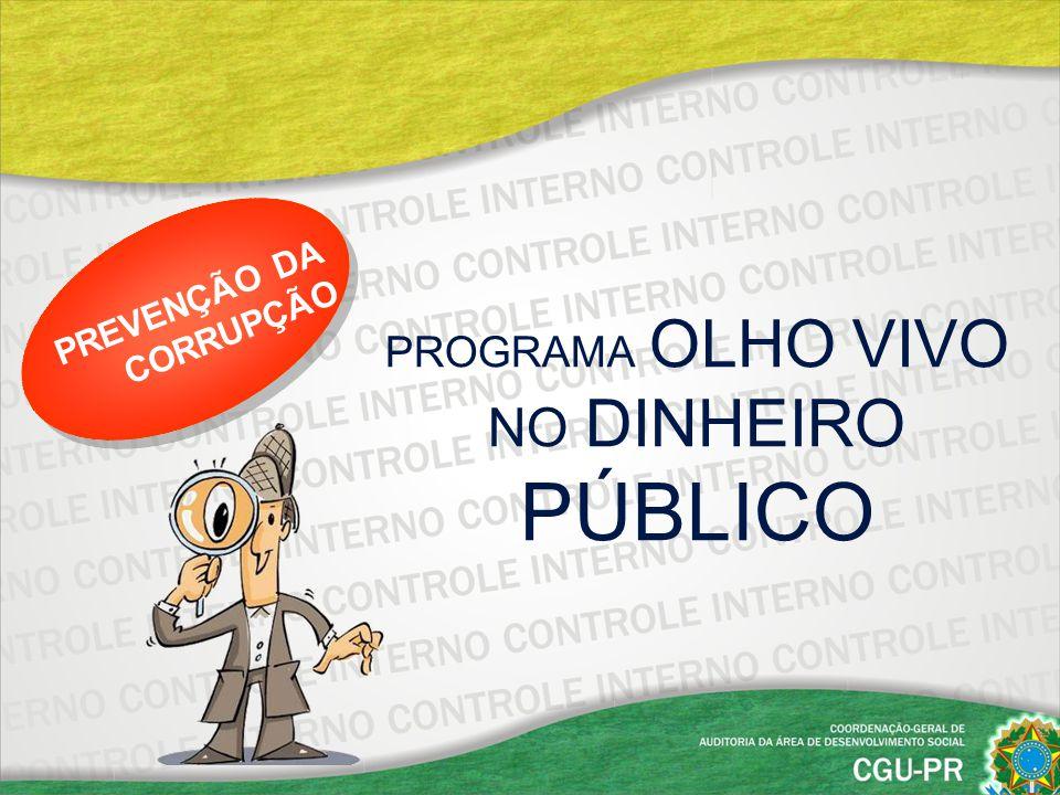 PREVENÇÃO DA CORRUPÇÃO PROGRAMA OLHO VIVO NO DINHEIRO PÚBLICO