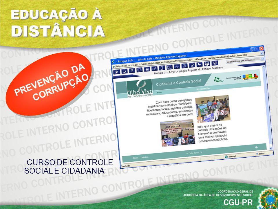 EDUCAÇÃO À DISTÂNCIA CURSO DE CONTROLE SOCIAL E CIDADANIA PREVENÇÃO DA CORRUPÇÃO