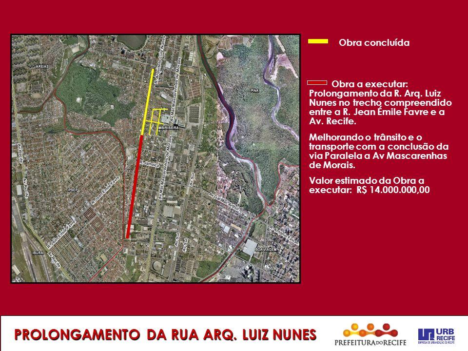 PROLONGAMENTO DA RUA ARQ.LUIZ NUNES Obra a executar: Prolongamento da R.