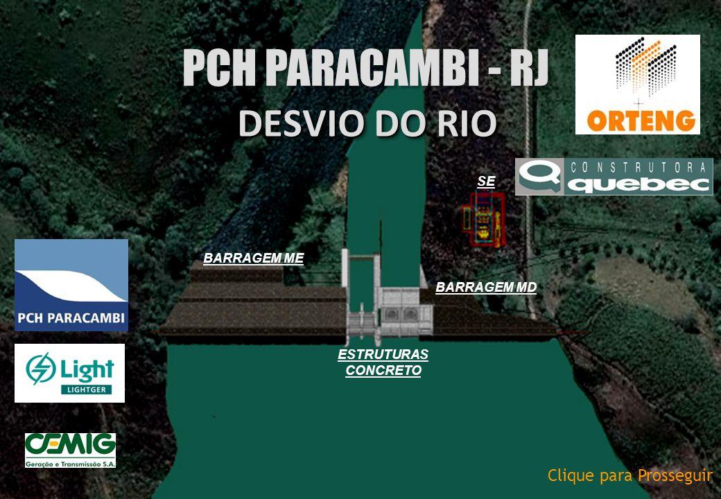 DESVIO DO RIO PCH PARACAMBI - RJ SE BARRAGEM ME BARRAGEM MD ESTRUTURAS CONCRETO Clique para Prosseguir