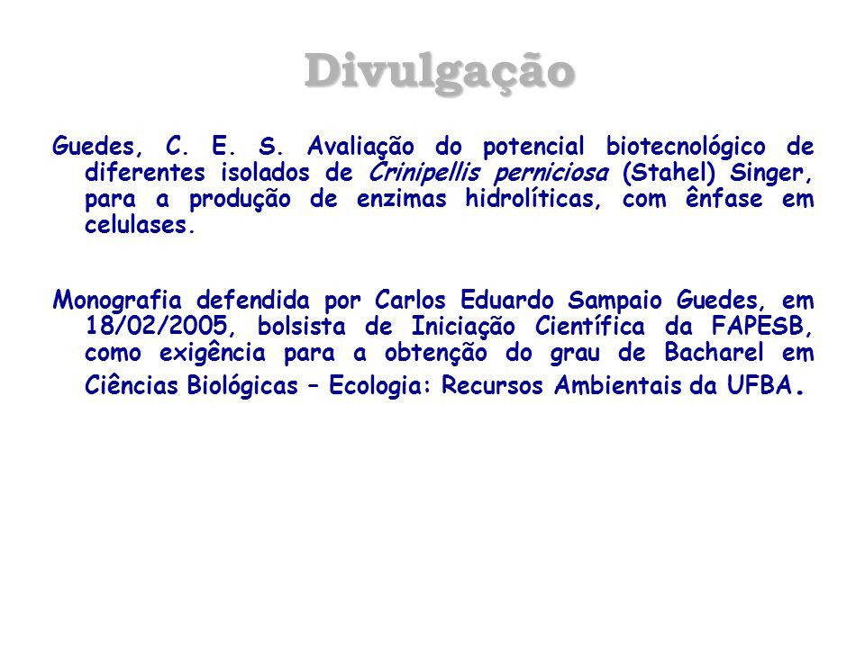 Divulgação Guedes, C. E. S. Avaliação do potencial biotecnológico de diferentes isolados de Crinipellis perniciosa (Stahel) Singer, para a produção de