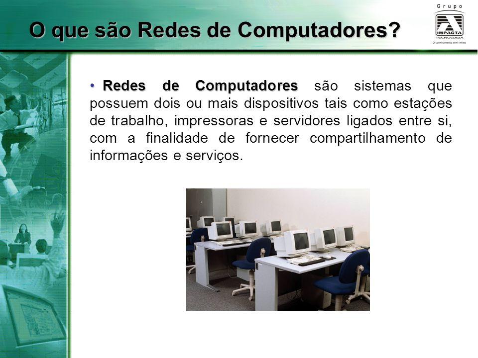 O que são Redes de Computadores? Redes de Computadores Redes de Computadores são sistemas que possuem dois ou mais dispositivos tais como estações de