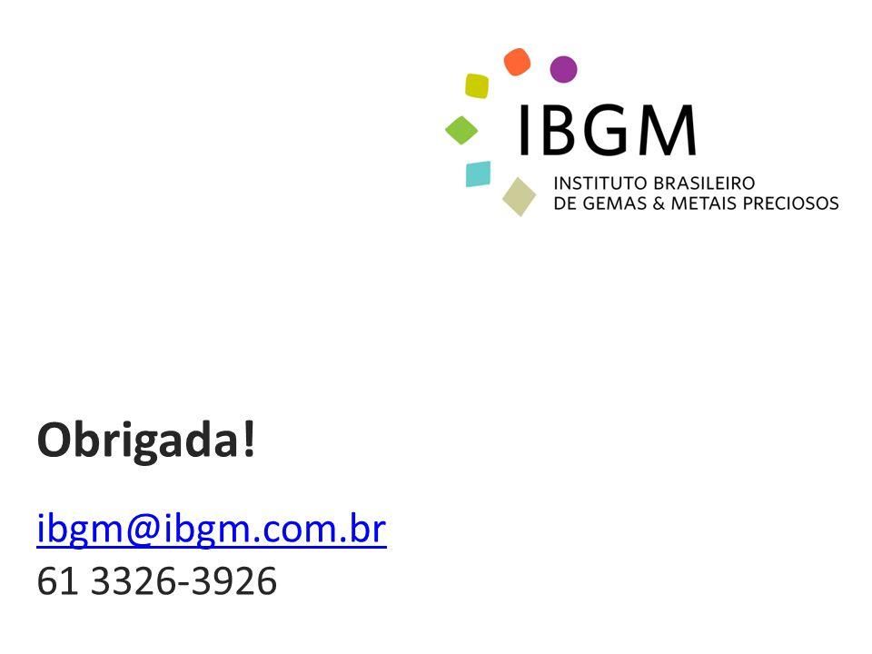 Obrigada! ibgm@ibgm.com.br 61 3326-3926